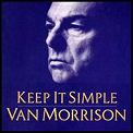 Keep It Simple / Van Morrison (Lost Highway)