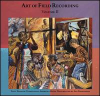 Art of Field Recording, Volume II: 50 Years of Traditional American Music Documented by Art Rosenbaum