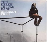 Already Free / The Derek Trucks Band