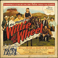 Willie and the Wheel / Willie Nelson & Asleep at the Wheel