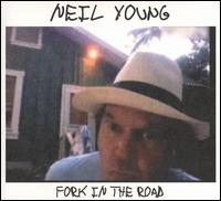 Fork in the Road / Neil Young