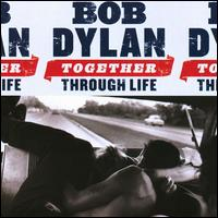 Together Through Life / Bob Dylan