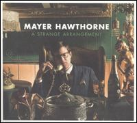 A Strange Arrangement / Mayer Hawthorne