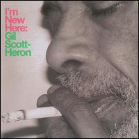 I'm New Here / Gil Scott-Heron